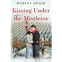 Kissing Under the Mistletoe (A St. Helena Vineyard Novel) by Marina Adair (2012-10-16)