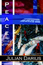 Peace and Other Stories by Julian Darius (2005-04-19)