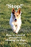 Stop! How to control predatory chasing in dogs