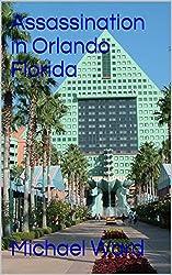 Assassination in Orlando, Florida (Stephen Haggerty Assassin Book 6)