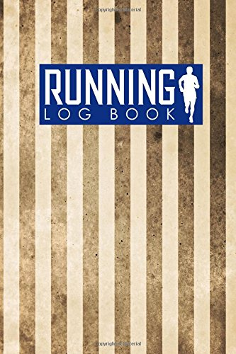Running Log Book: Runners Journal, Running Journal Template, Running Training Plan Template, Track Distance, Time, Speed, Weather, Calories & Heart Rate: Volume 56 por Rogue Plus Publishing