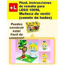PlusL instrucciones de remake para LEGO 10698,Muñeca de vestir (cuento de hadas): Usted puede construir Muñeca de vestir (cuento de hadas) de sus propios ladrillos