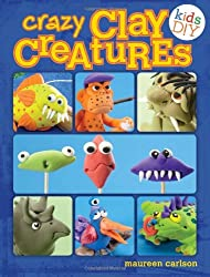 Crazy Clay Creatures (Kids DIY) by Maureen Carlson (2013-06-07)