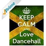 Keep Calm and Love Dancehall (Dancehall Party Classics 2015) [Explicit]