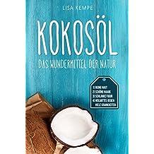 Kokosöl: Das Wundermittel der Natur