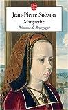 Marguerite : Princesse de Bourgogne