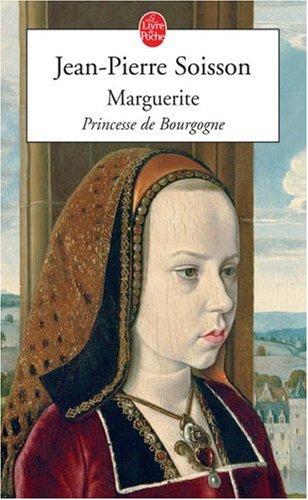 Marguerite : Princesse de Bourgogne par Jean-Pierre Soisson