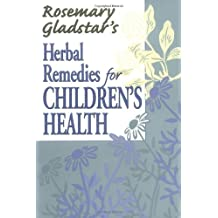 Rosemary Gladstar's Herbal Remedies for Children's Health by Rosemary Gladstar (1999-01-06)