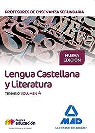 Cuerpo de Profesores de Enseñanza Secundaria. Lengua Castellana y Literatura. Temario Volumen 4 par  FRANCISCO ALEJO FERNANDEZ