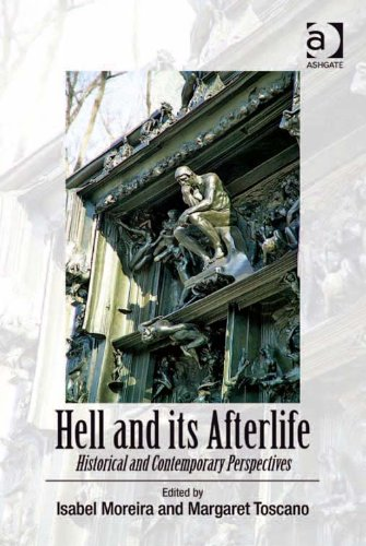 Hell and its Afterlife: Historical and Contemporary Perspectives di Margaret Toscano,Moreira, Isabel, Dr