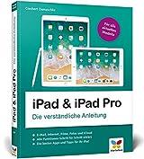 iPad & iPad Pro: Die verständliche Anleitung für iPad 9,7'', iPad mini, iPad Air und das neue iPad Pro. Aktuell zu iOS 11