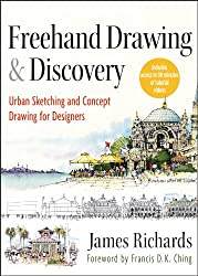 Freehand Drawing and Discovery, Enhanced Edition: Urban Sketching and Concept Drawing for Designers