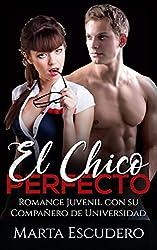 El Chico Perfecto: Romance Juvenil con su Compañero de Universidad (Novela de Romance Juvenil)