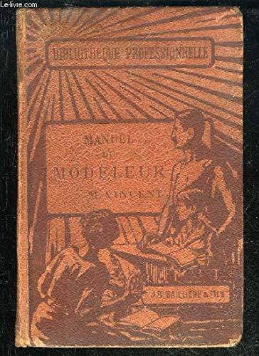 MODELEUR CONSTRUCTION DES MODELES DE FONDERIE ET DISPOSITIONS DE MOULAGE - XI. MANUELS DES MINES ET DE LA METALLURGIE - BIBLIOTHEQUE PROFESSIONNELLE par VINCENT M.