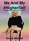 Me And My Higher Self: A Book of Memes To Channel Your Inner Wisdom
