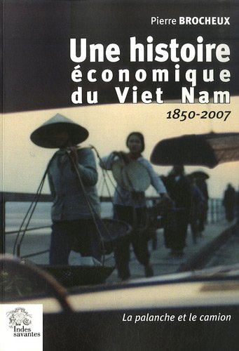 Une histoire économique du Viet Nam : La palanche et le camion 1850-2007