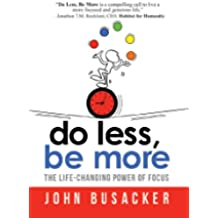 Do Less, Be More