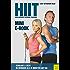 HIIT - High Intensity Interval Training (Mini-E-Book): Schlank und sexy in weniger als 15 Minuten am Tag