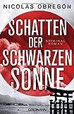 Schatten der schwarzen Sonne: Kommissar Iwata 1 - Kriminalroman
