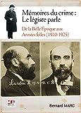Mémoires du crime : le légiste raconte: De la Belle Epoque aux Années folles (1910-1925)