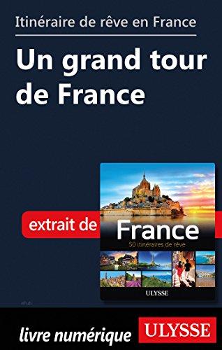 Descargar Libro Itinéraire de rêve en France - Un grand tour de France de Collectif