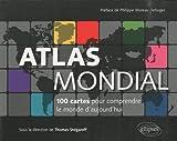 Atlas mondial 100 cartes pour comprendre le monde d'aujourd'hui