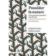 Posséder la nature: Environnement et propriété dans l'histoire