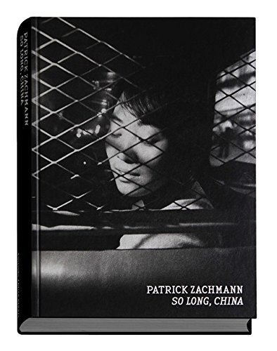 Patrick Zachmann - So Long China (French Edition) by Patrick Zachmann (2016-03-24)