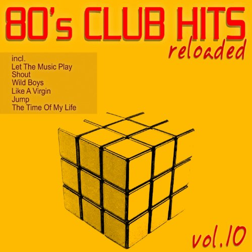 80's Club Hits Reloaded, Vol. 10...