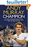 Andy Murray - Champion: The Full Extr...