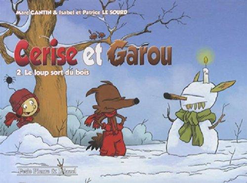 Cerise et Garou, Tome 2 : Le loup sort du bois