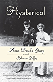 Hysterical: Anna Freud's Story (English Edition)