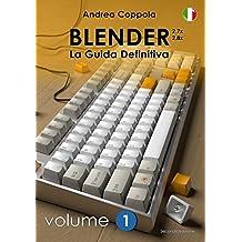 Blender - La guida definitiva - Volume 1 - ITA (Italian Edition)