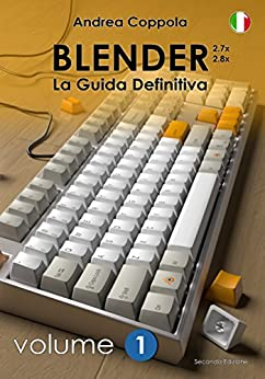 Blender - La guida definitiva - Volume 1...