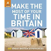 Make the Most of Your Time in Britain (Rough Guide Make the Most of Your Time in Britain)