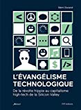 L'évangélisme technologique : De la révolte hippie au capitalisme high-tech de la Silicon Valley
