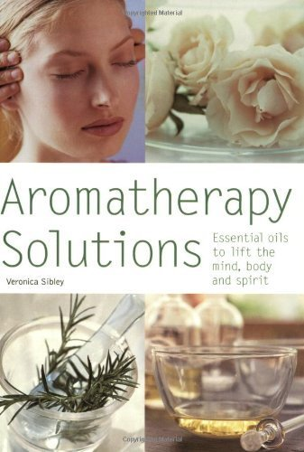 Aromatherapy Solutions: Essential Oils to Lift the Mind, Body and Spirit (Pyramid Paperbacks) by Sibley, Veronica (2005) Paperback