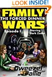 Family Wars Episode I: The Forced Din...