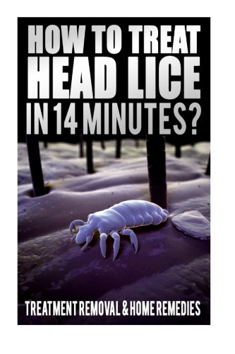 how-to-treat-head-lice-in-14-minutes-treatment-removal-home-remedies-hair-lice-shampoo-how-to-kill-l
