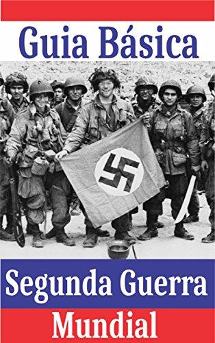 Segunda Guerra Mundial Guía Básica