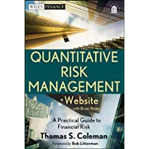Quantitative Risk Management: A Practical Guide to Financial Risk (Wiley Finance)