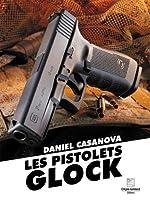 Les pistolets glock de Daniel Casanova