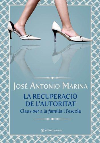 Recuperacio De L'Autoridat,La - C por Jose Antonio Marina