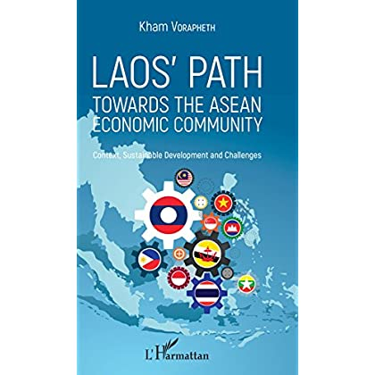 Laos' path towards the asean economic community: Context, Sustainable Development and Challenges
