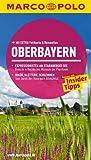 MARCO POLO Reiseführer Oberbayern: Reisen mit Insider-Tipps - Mit EXTRA Faltkarte & Reiseatlas - Daniela Schetar