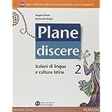 Plane discere. Con e-book. Con espansione online. Per i Licei: 2