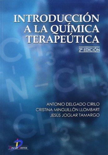Introducción a la química terapéutica. por Antonio Delgado Cirilo