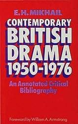 Contemporary British Drama 1950 - 1976: An Annotated Critical Bibliography
