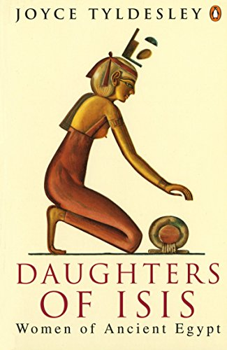 Daughters of Isis: Women of Ancient Egypt (Penguin History) por Joyce Tyldesley