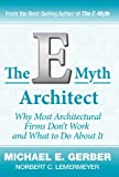The E-Myth Architect: Why Most Architectural Firms Don't Work and What to Do About It (E-myth Expert)